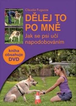 79cc6d89e81 Dělej to po mně - Jak se psi učí napodobováním + DVD